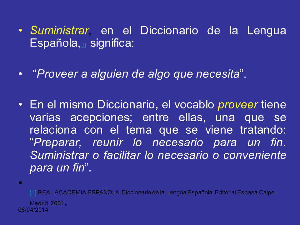 Suministrar, en el Diccionario de la Lengua Española,[1] significa: